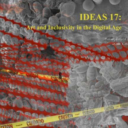 IDEAS17: Art and Inclusivity in the Digital Age